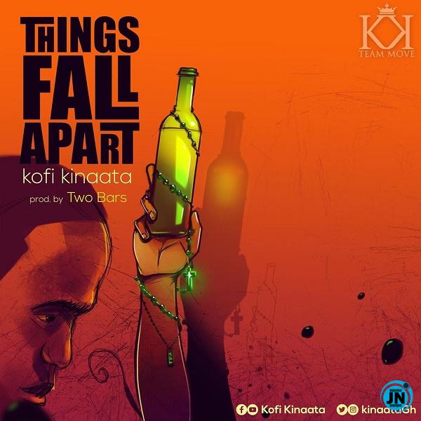 Kofi Kinaata - Things Fall Apart